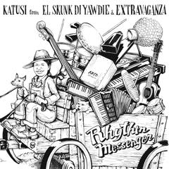 Katusi from El Skunk DI Yawdie & Extravaganza