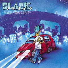 S.L.A.C.K.