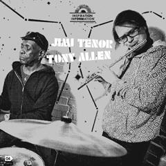 Jimi Tenor & Tony Allen
